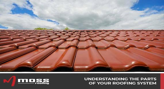 Understanding the Parts of Your Roofing System
