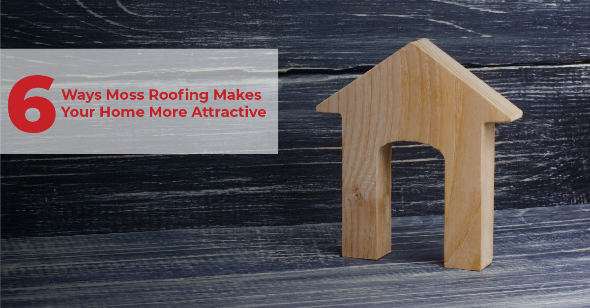 6 Ways Moss Roofing Makes Your Home More Attractive