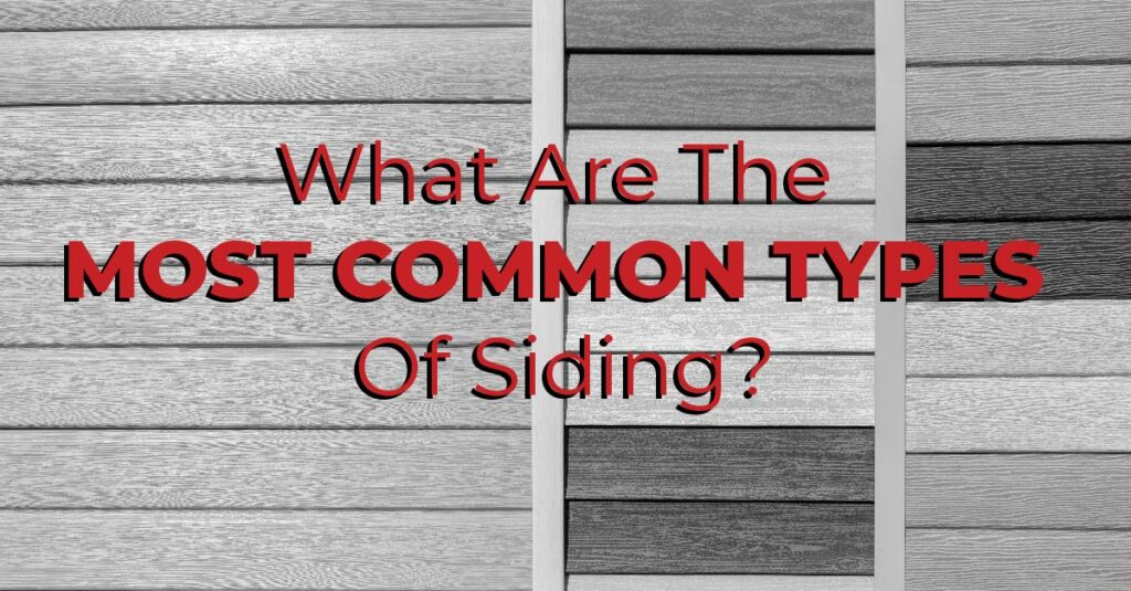 What Are The Most Common Types Of Siding?
