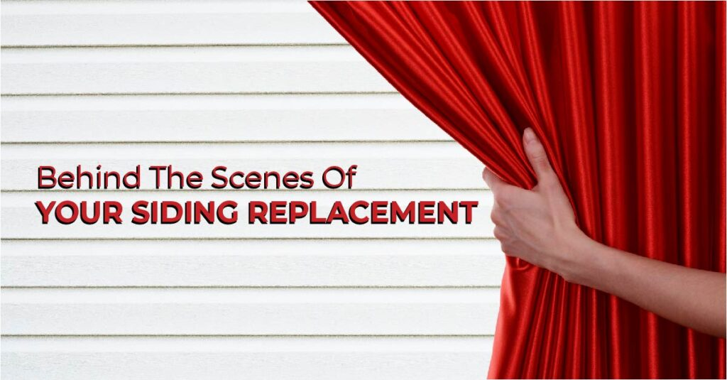 Behind The Scenes Of Your Siding Replacement