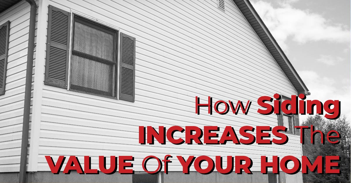 How Siding Increases The Value Of Your Home