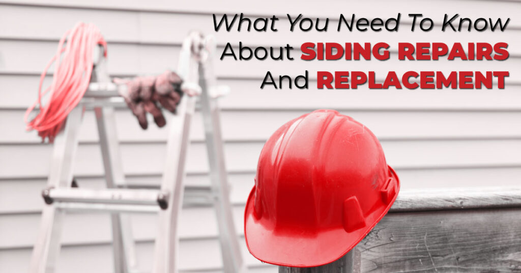 What You Need To Know About Siding Repairs And Replacement