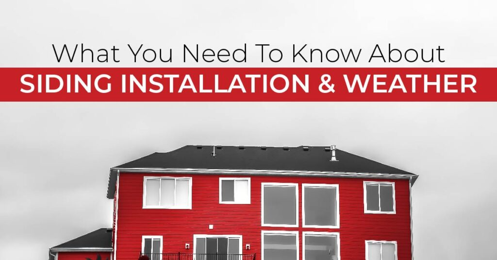 What You Need To Know About Siding Installation And Weather