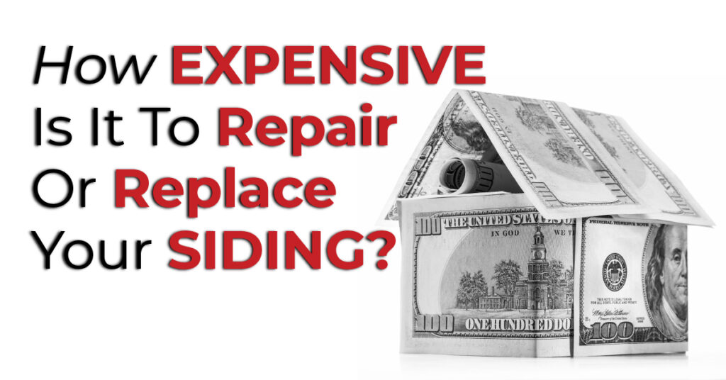 How Expensive Is It To Repair Or Replace Your Siding?