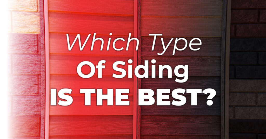 Which Type Of Siding Is The Best?