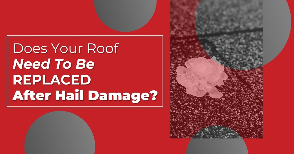 Does Your Roof Need To Be Replaced After Hail Damage?