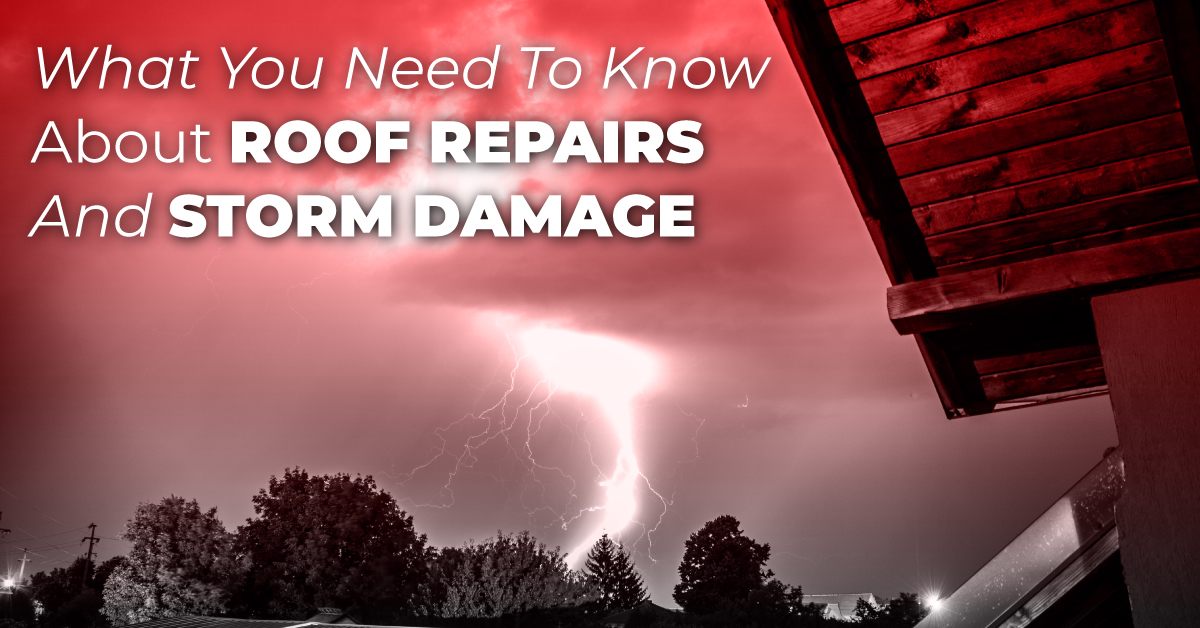 What You Need To Know About Roof Repairs And Storm Damage