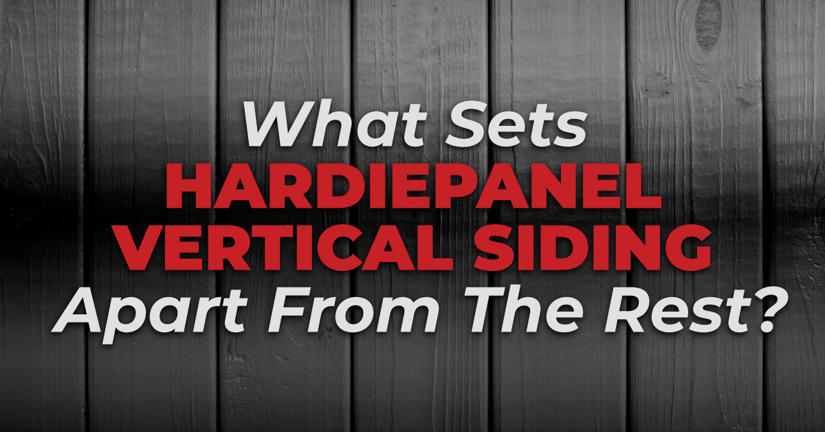 What Sets Hardiepanel Vertical Siding Apart From The Rest?