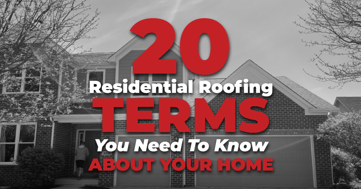 20 Residential Roofing Terms You Need To Know About Your Home